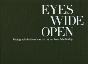 Eyes Wide Open - Photography by the winners of the Ian Parry Scholarship